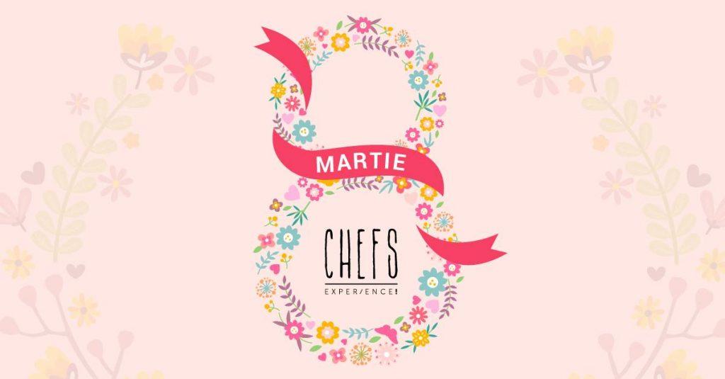 8 martie la Chefs. experience