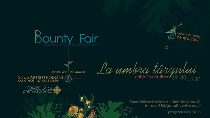 Bounty fair editia de vara recomandari weekend 28-30 iunie