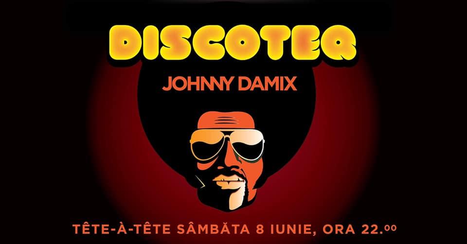 Discoteq X Johnny DaMix weekend 7-9 iunie
