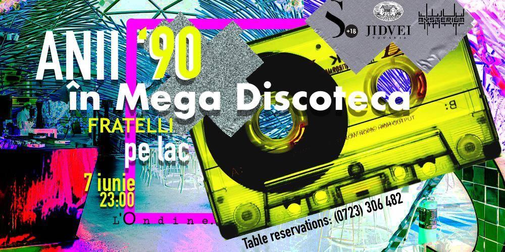 anii '90 in mega discoteca Fratelli weekend 7-9 iunie