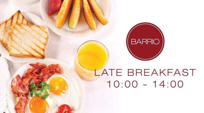 Late breakfast la Barrio weekend 2-4 august