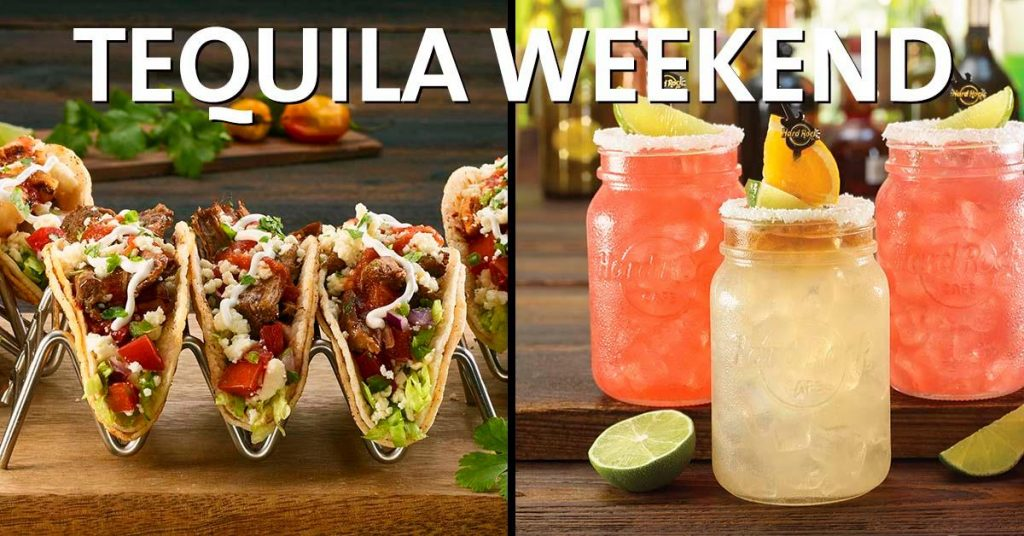 Tequila weekend la Hard Rock Cafe weekend 2-4 august