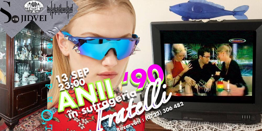 Anii 90 in sufrageria Fratelli weekend 13-15 sept