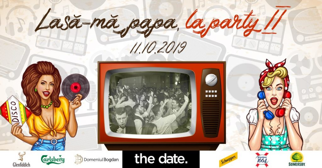 Lasa-ma papa la party! the date weekend 11-13 octombrie