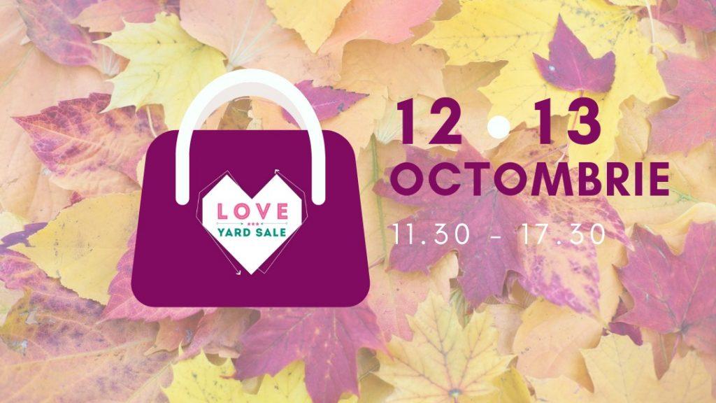 Love Yard Sale weekend 11-13 octombrie