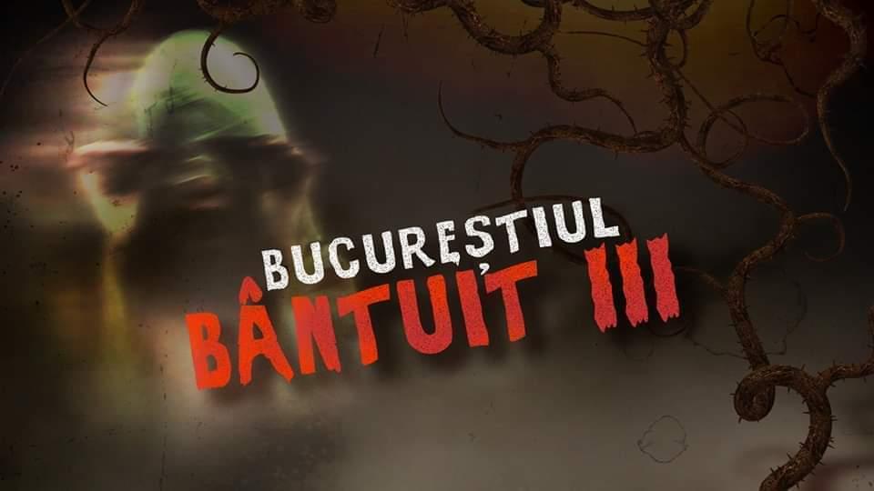 Mergi prin Bucurestiul Bantuit 3 weekend 25-27 oct