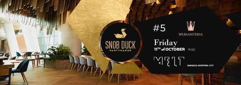 Snob Duck 5 weekend 11-13 octombrie
