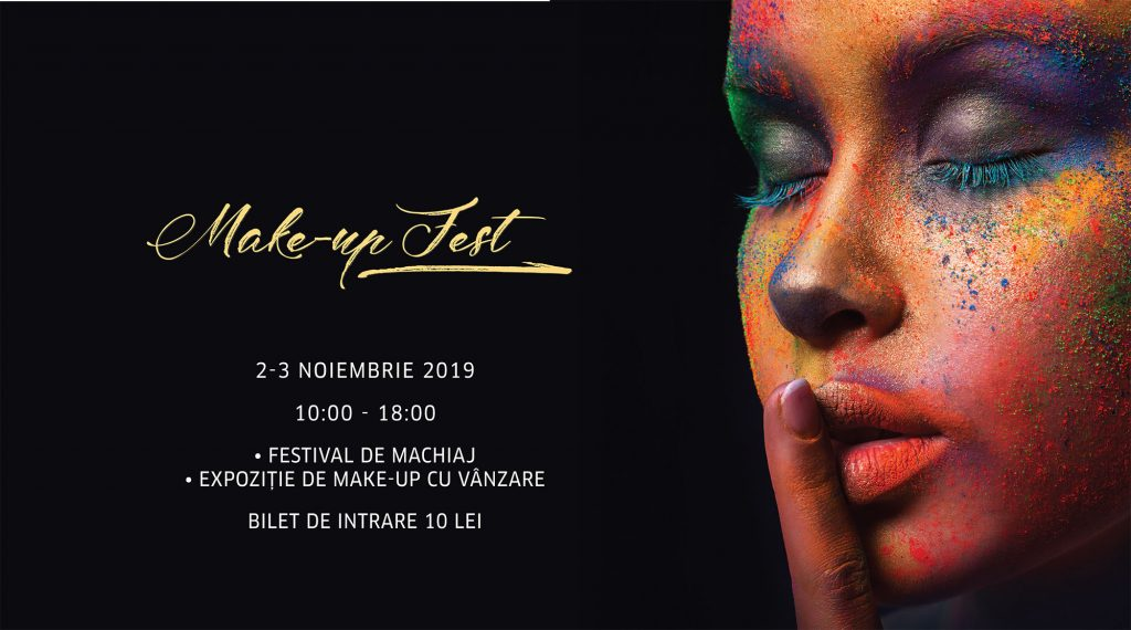 Make up fest 2019 weekend 1-3 noiembrie