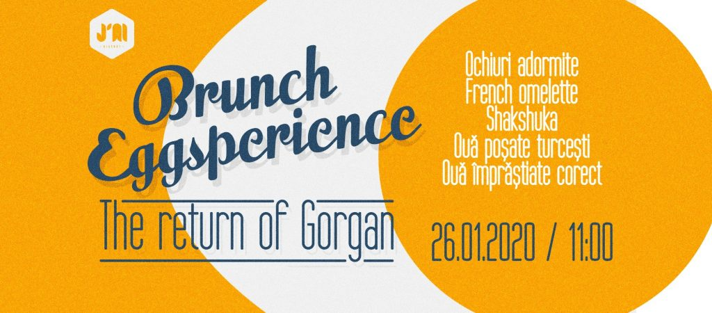 Brunch EGGsperience. The return of Gorgan at J'ai Bistrot weekend 24-26 ianuarie