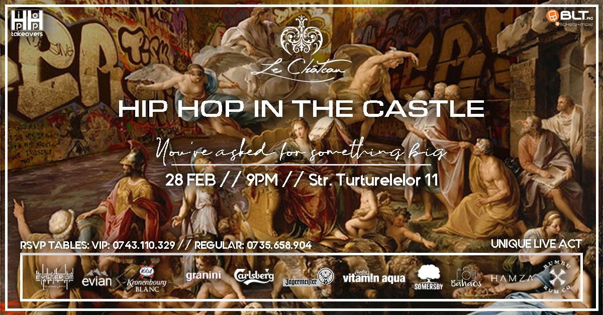 hip hop takeovers in the castle weekend 28 feb 1 martie