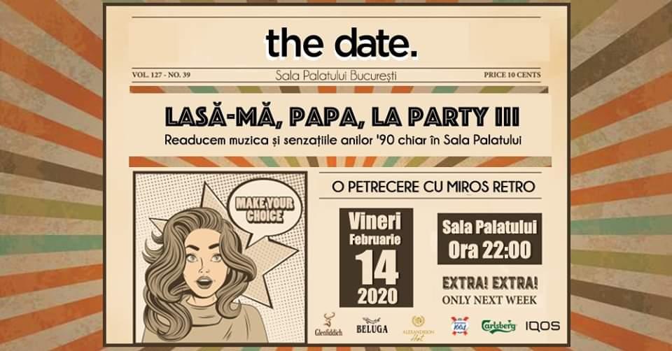 Lasa-ma papa la party.jpg weekend 14-16 feb
