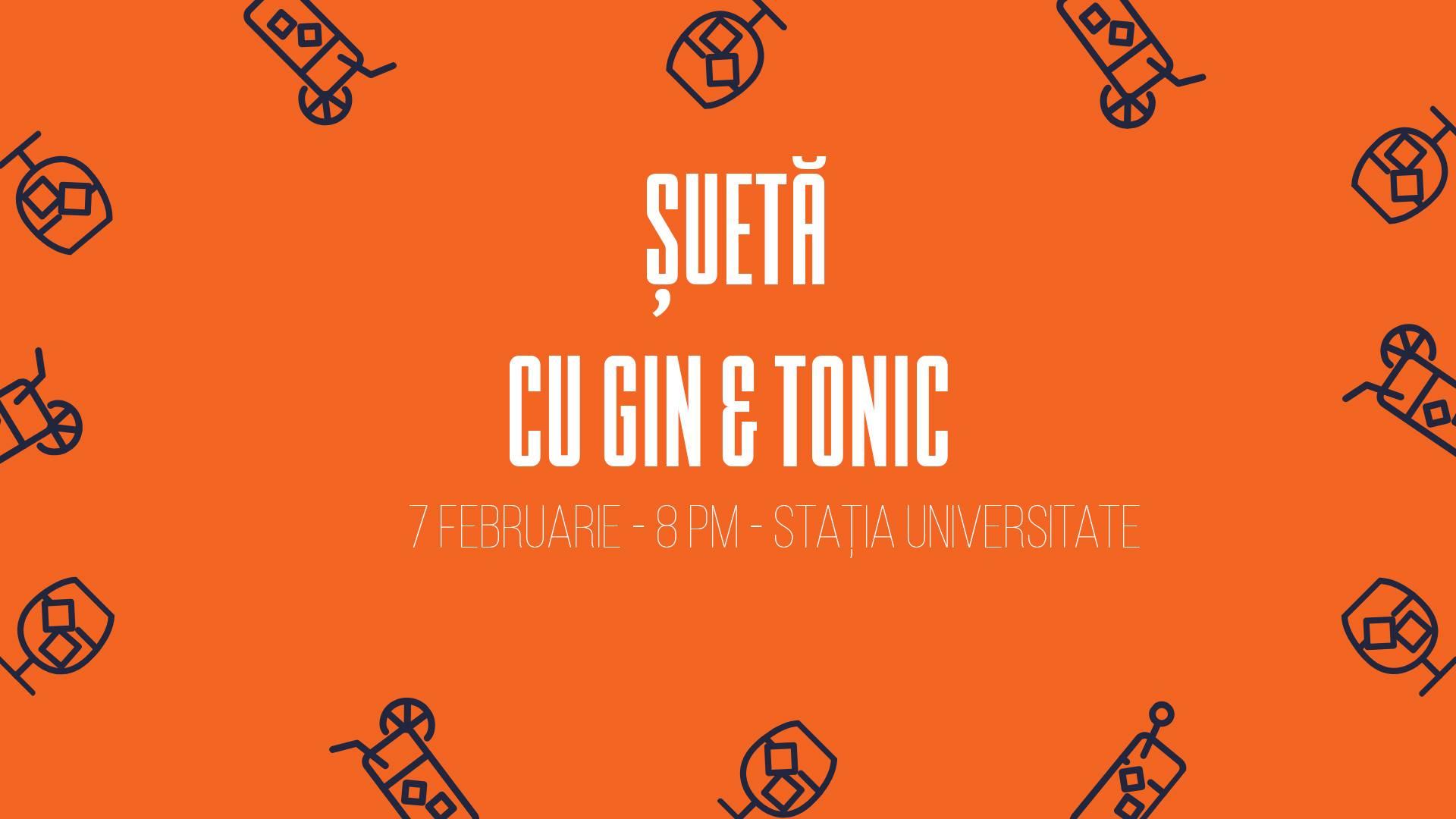 sueta cu gin tonic weekend 7-9 februarie