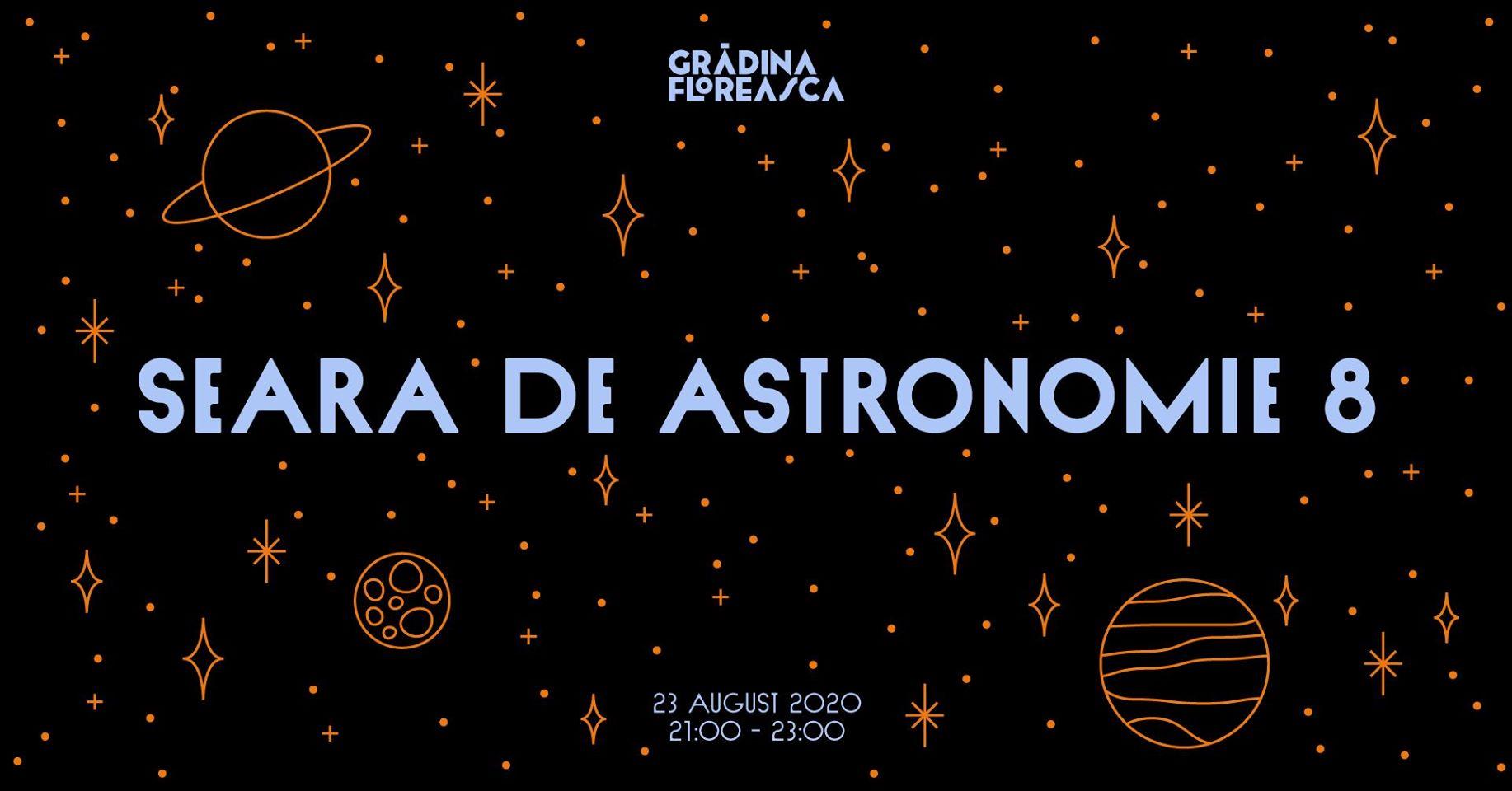 evenimente weekend 21-23 august seara de astronomie la gradina floreasca