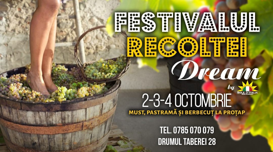 evenimente weekend 2-4 octfestivalul Recoltei la dream by sole d'italia