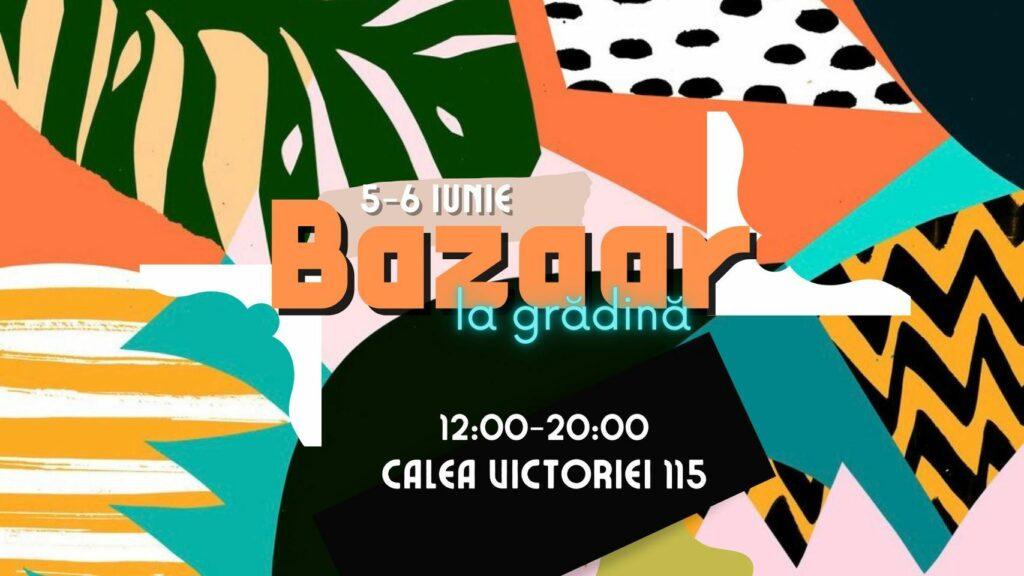 weekend evenimente 4-6 iunie bazaar in gradina monteoru